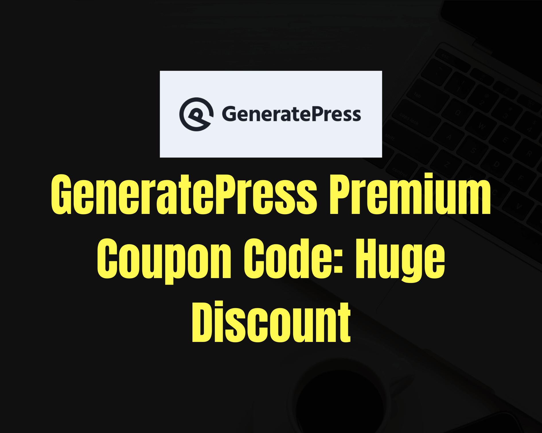GeneratePress Premium Discount Code 2021: Grab Flat 10% OFF