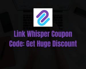 Link Whisper Coupon Code 2020: Exclusive Discount