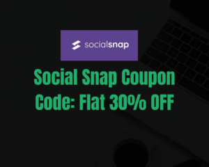 Social Snap Coupon Code 2021: Get 30% Instant Discount