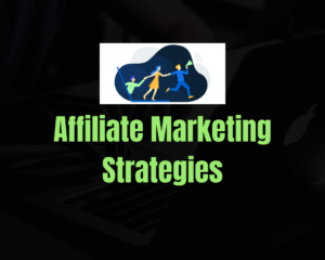 Read more about the article 13 Best Affiliate Marketing Strategies for Skyrocket Your Conversions