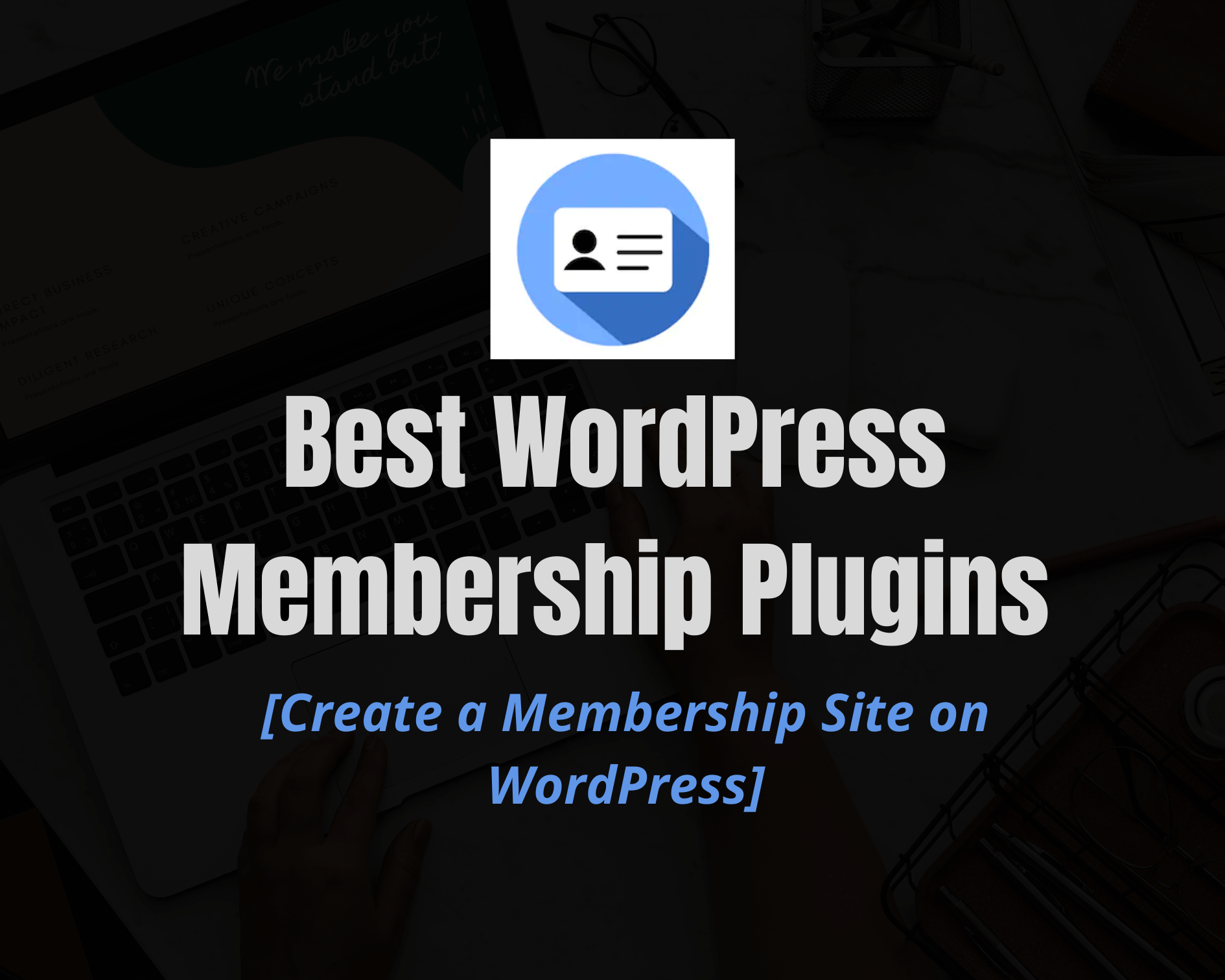 7 Best WordPress Membership Plugins  for 2021