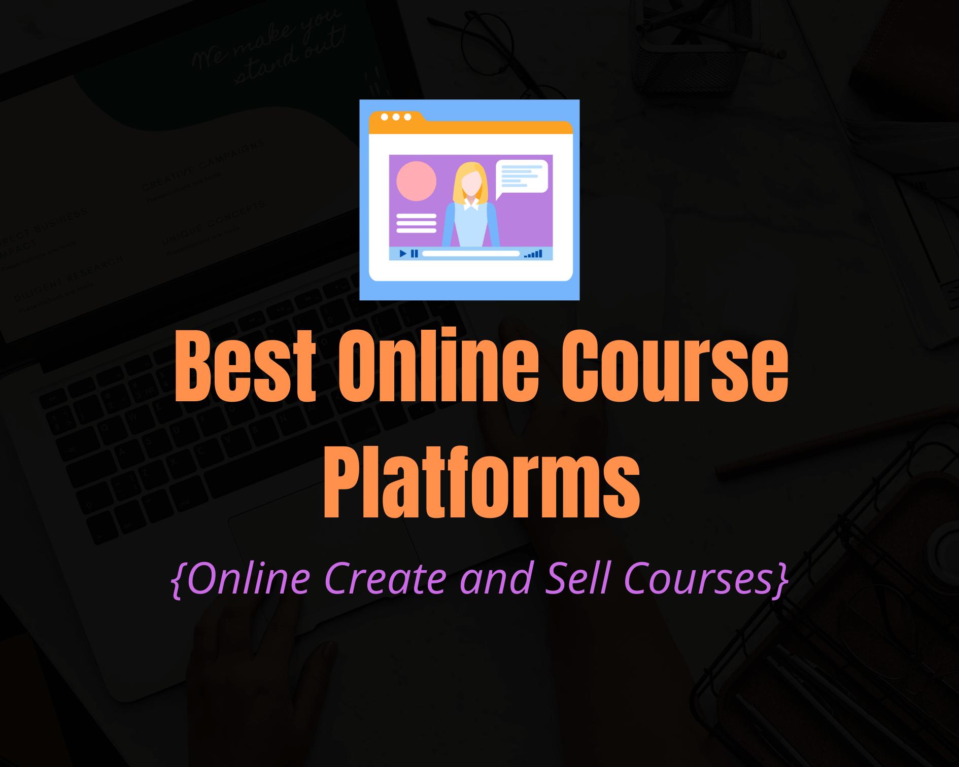 6 Best Online Course Platforms For 2020