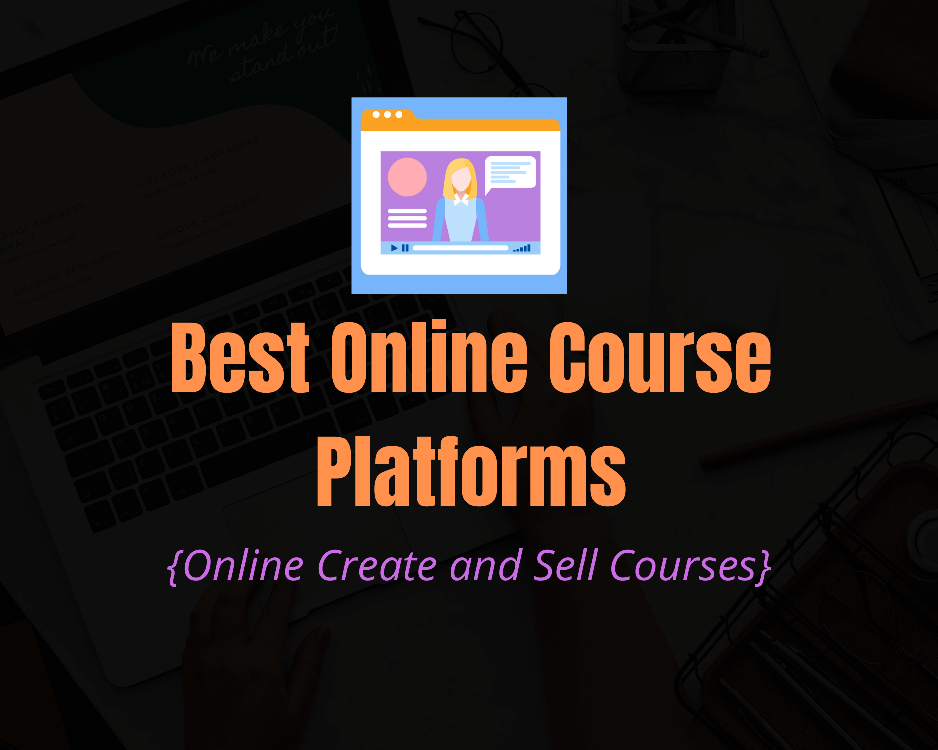 6 Best Online Course Platforms For 2020