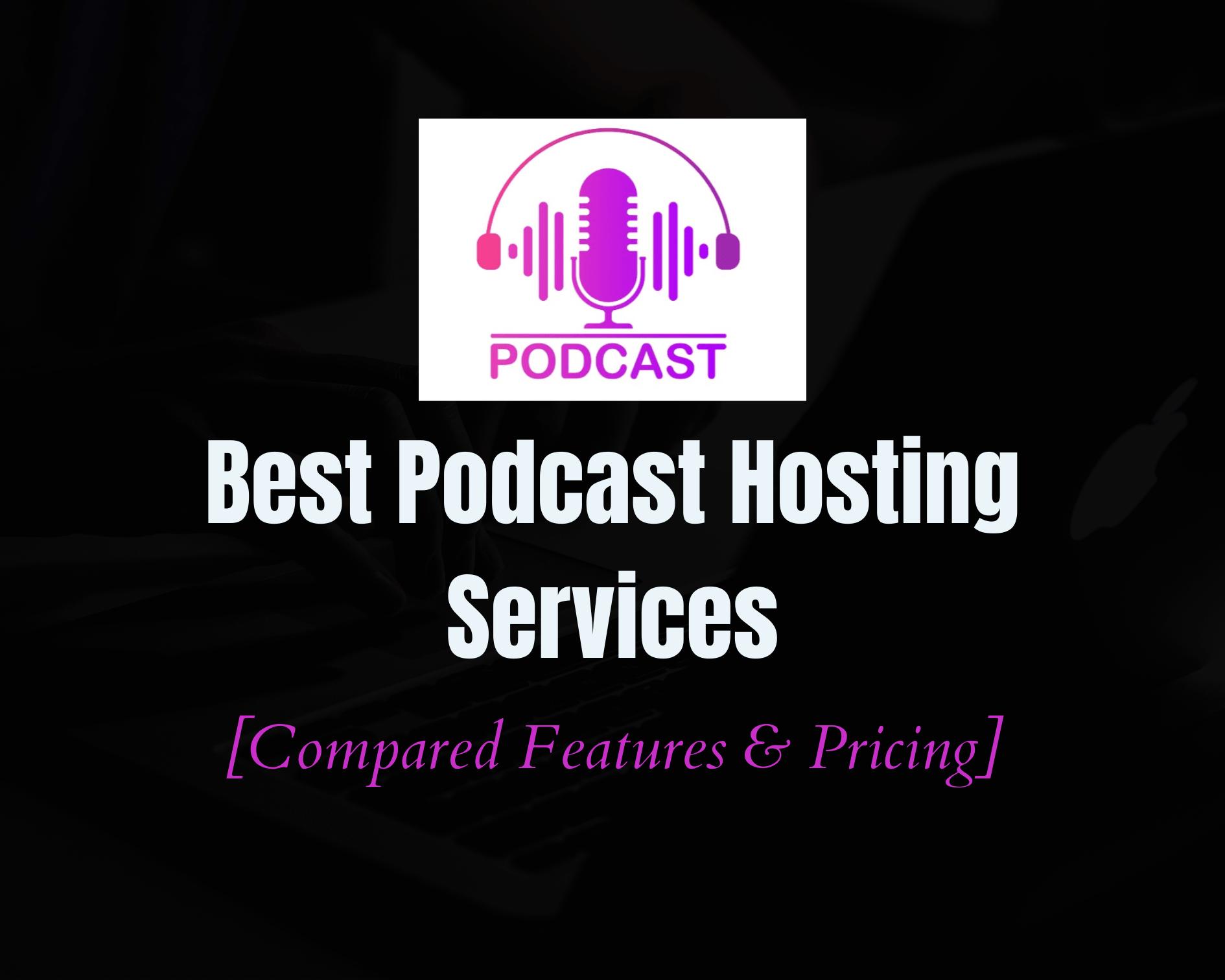 10 Best Podcast Hosting Platforms & Services for 2020