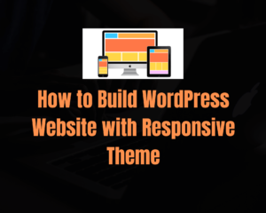 Build a WordPress Website with Responsive Theme