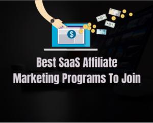 Best SaaS Affiliate Marketing Programs