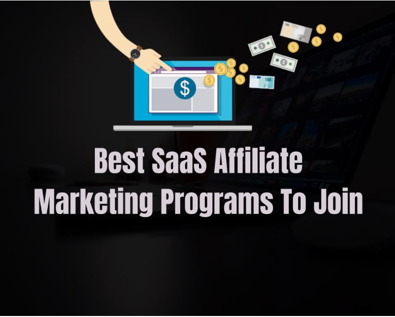 18 Best SaaS Affiliate Marketing Programs To Join In 2021