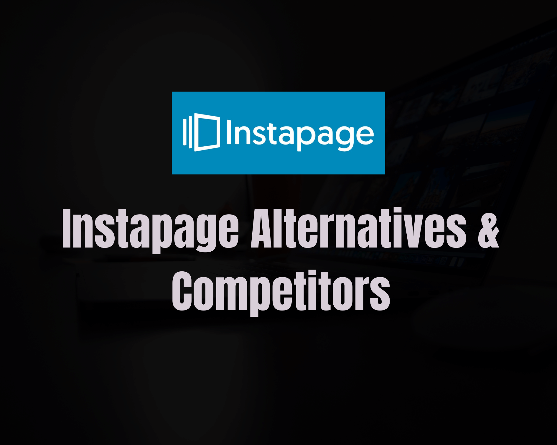 5 Best Instapage Alternatives & Competitors in 2020