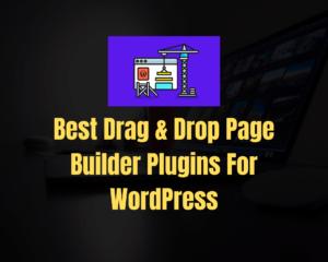 6 Best Most Popular Drag & Drop Page Builder Plugins for WordPress