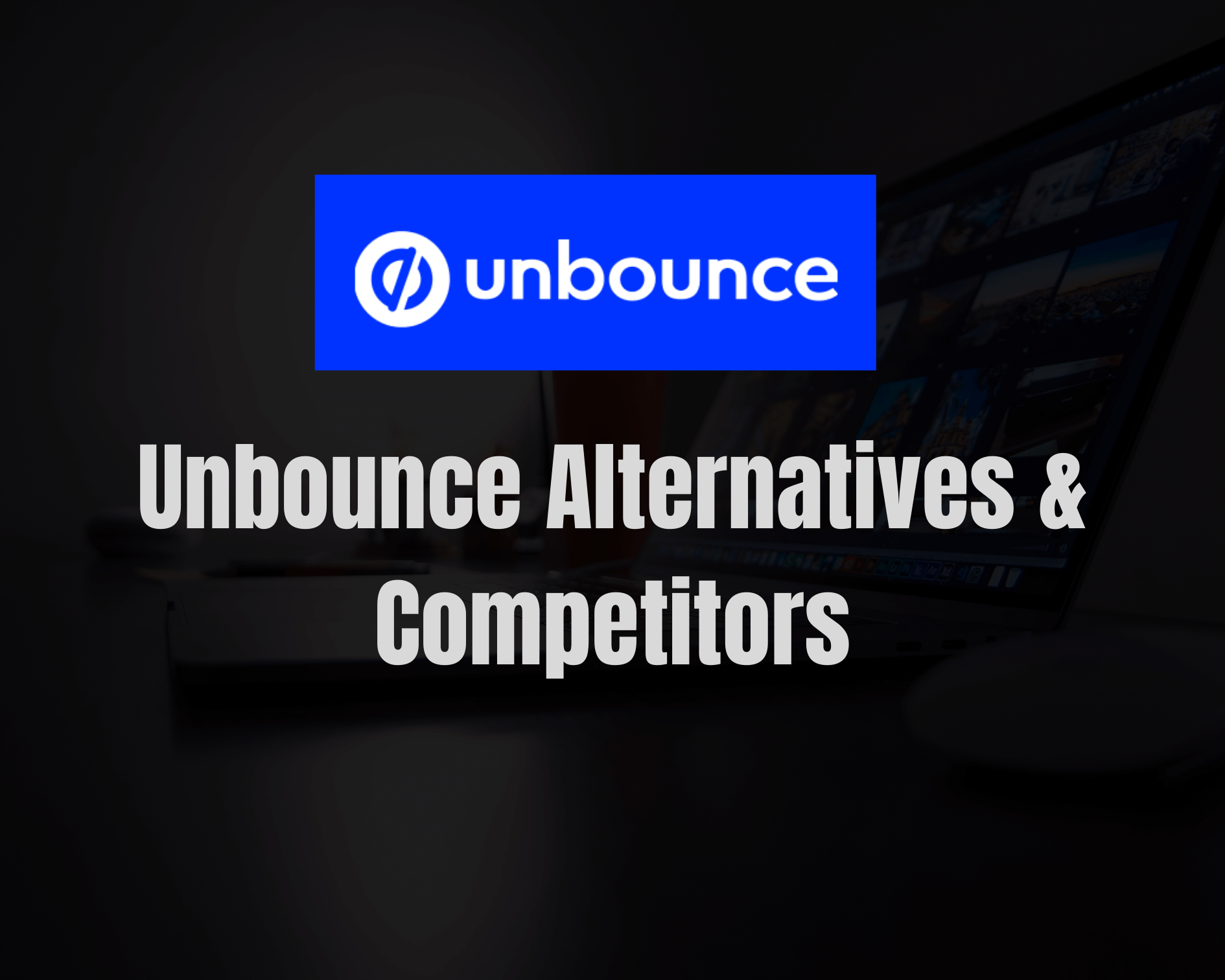 Best 8 Unbounce Alternatives & Competitors in 2020