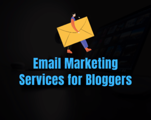 Email Marketing Services For Bloggers