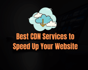 Best CDN Services for Websites