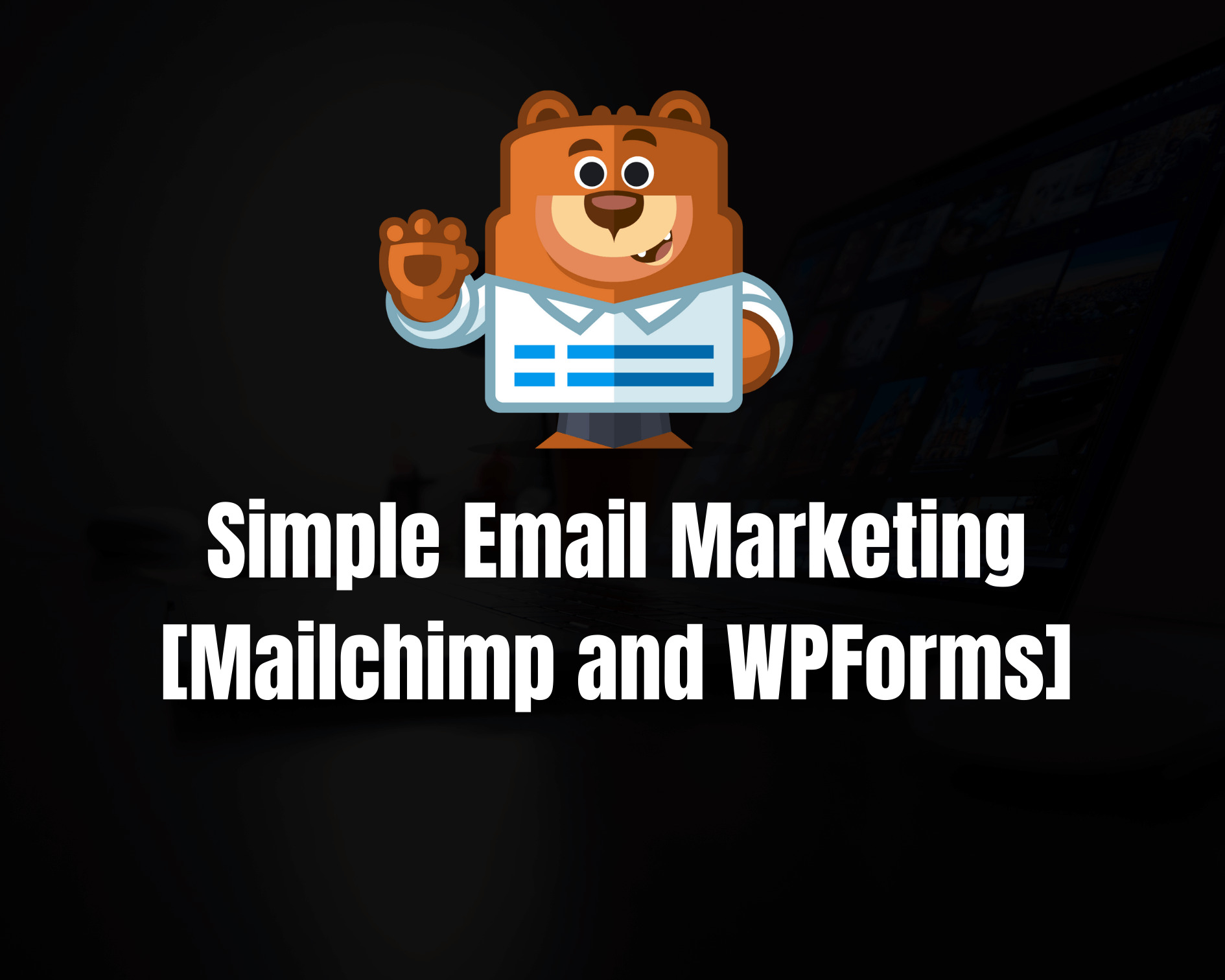 Simple-Email-Marketing-Mailchim-and-WPFroms