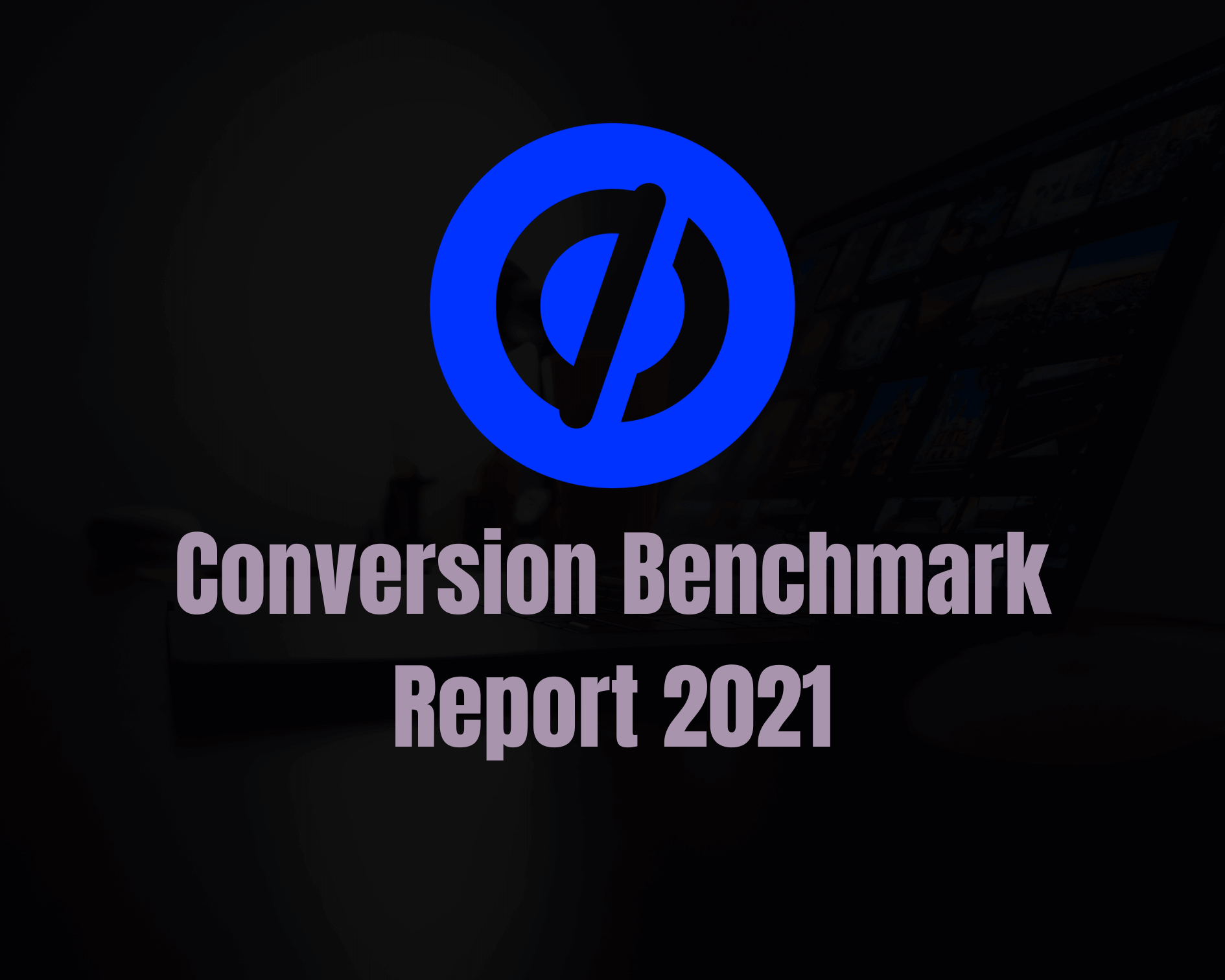 Unbounce-Conversion Benchmark Report 2021