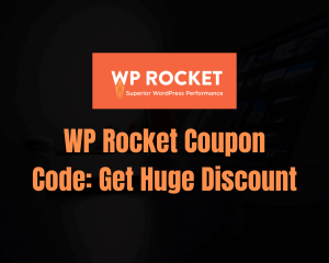 Read more about the article WP Rocket Coupon Code 2021: Get 50% OFF [Grab Now]