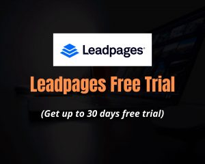 Read more about the article Leadpages Free Trial: Get Up to 30 Days Free Trial